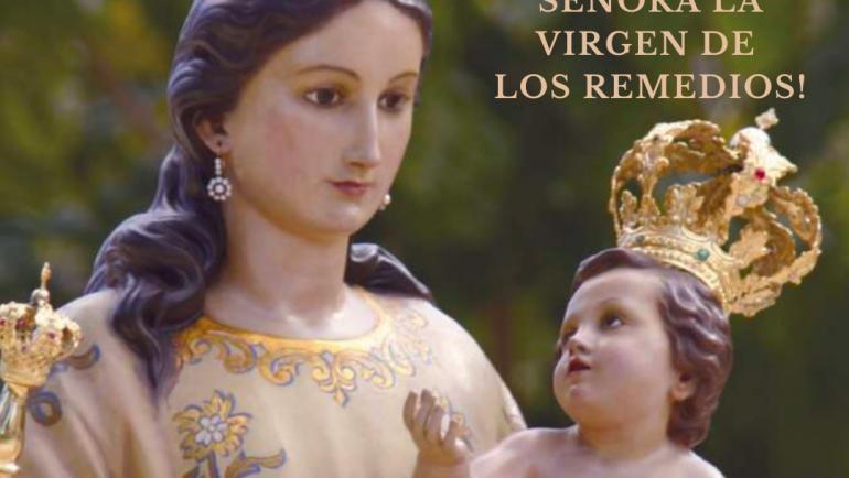 ¡VIVA NUESTRA SEÑORA LA VIRGEN DE LOS REMEDIOS!